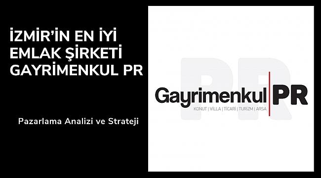 İzmir'in En İyi Emlak Şirketi Gayrimenkul PR
